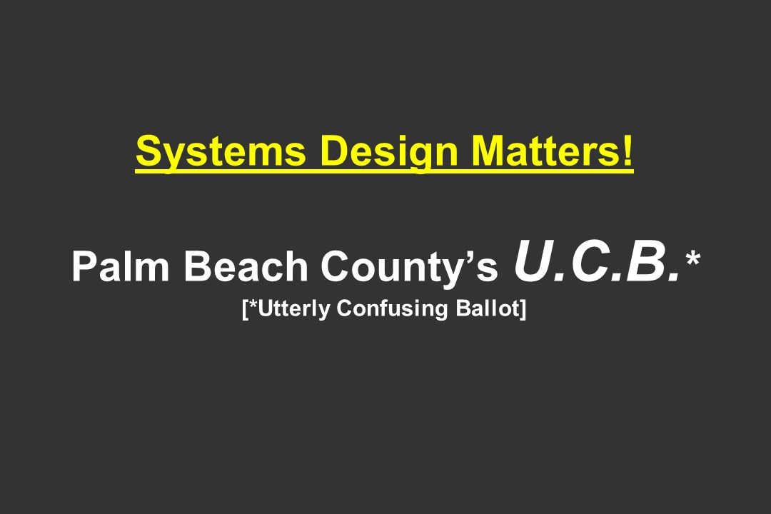 Systems Design Matters. Palm Beach County's U. C. B. [